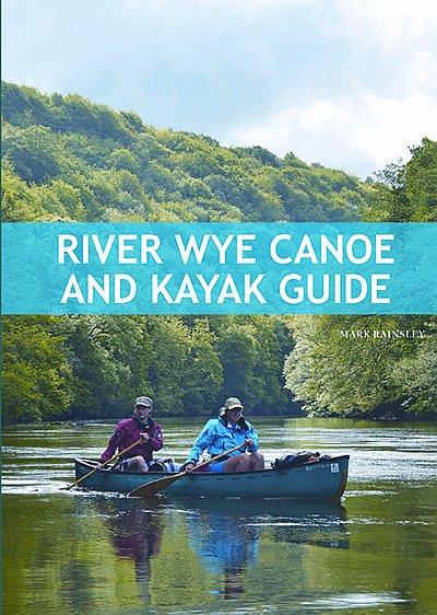 River Wye Canoe and Kayak Guide