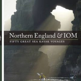 Northern England & IoM-Fifty Great Sea Kayak Voyages-