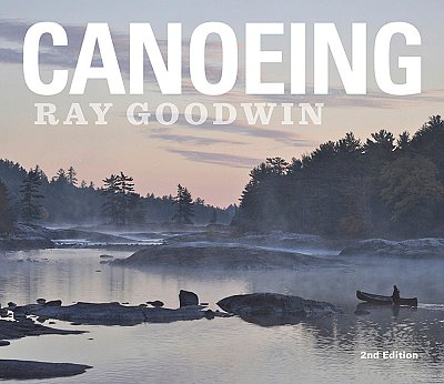 Canoeing, 2nd edition Ray Goodwin